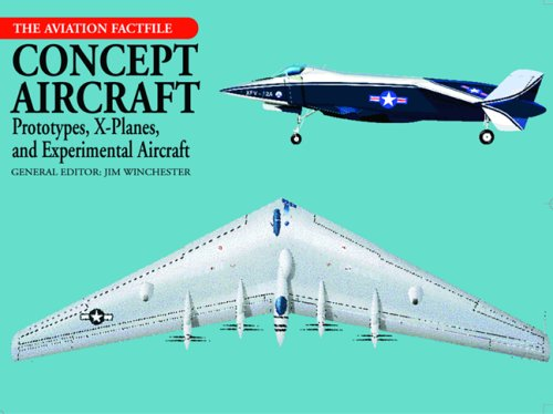 Concept Aircraft: Prototypes, X-Planes, and Experimental Aircraft (Aviation Factfile)