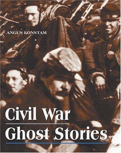 Civil War Ghost Stories: Angus Konstam