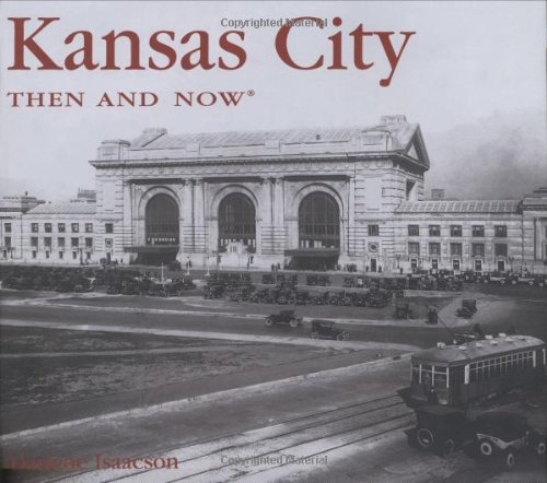 Kansas City Then And Now
