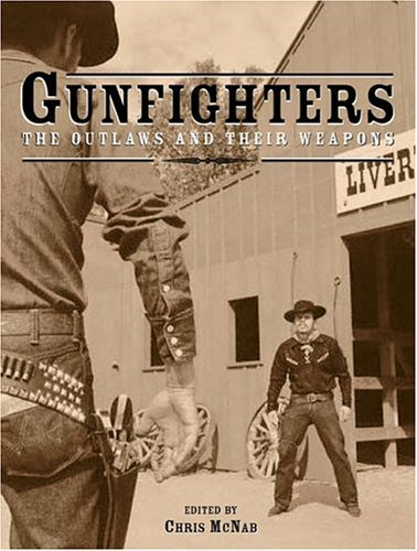 9781592235070: Gunfighters: The Outlaws and Their Weapons