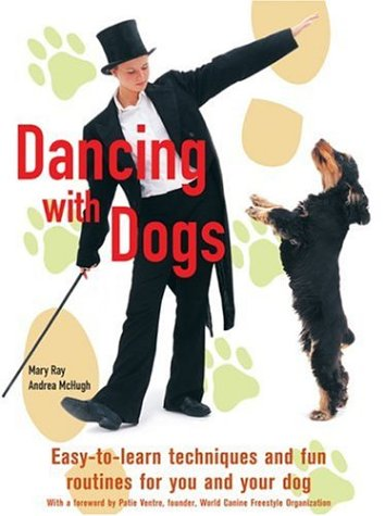 9781592235315: Dancing With Dogs: Easy-to-learn Techniques and Fun Routines for You and Your Dog