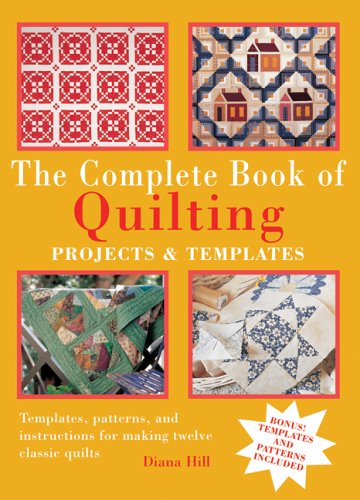 9781592235759: The Complete Book of Quilting: Projects and Templates