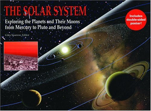 9781592235797: The Solar System: Exploring the Planets And Their Moons, from Mercury to Pluto And Beyond