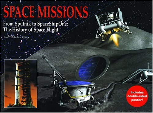 9781592235803: Space Missions: From Sputnik to SpaceShipOne: The History of Space Flight
