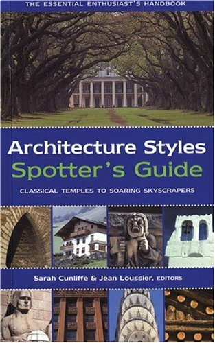 9781592236091: Architecture Styles Spotter's Guide: Classical Temples to Soaring Skyscrapers