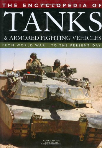 9781592236268: The Encyclopedia of Tanks And Armored Fighting Vehicles: From World War I to the Present Day
