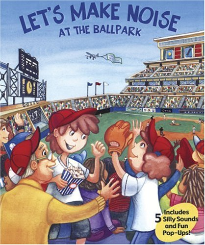 Let's Make Noise: At the Ballpark: Zakarin, Debra Mostow;