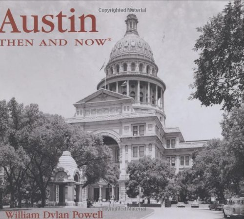9781592236589: Austin Then & Now (Then & Now (Thunder Bay Press))