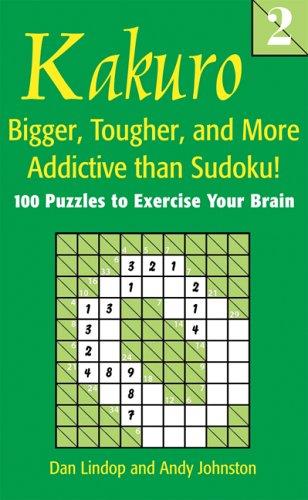 Kakuro 2: Bigger, Tougher, and More Addictive: Dan Lindop, Andy