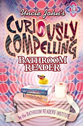 9781592236794: Uncle John's Curiously Compelling Bathroom Reader (Uncle John's Bathroom Reader) (Uncle John's Bathroom Reader Annual)