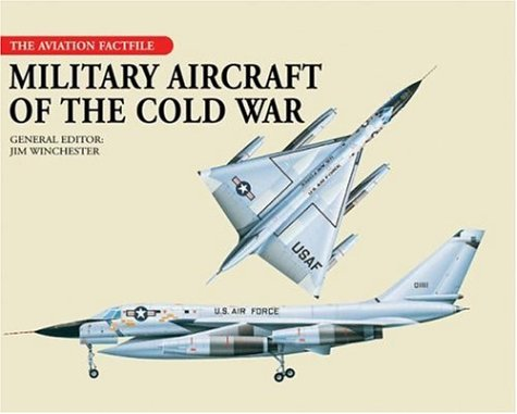 9781592236961: Military Aircraft of the Cold War (The Aviation Factfile)