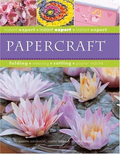 Instant Expert: Papercraft: Emma Angel