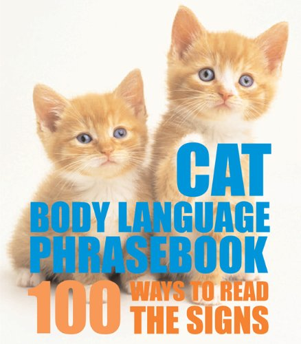 9781592237104: Cat Body Language Phrasebook: 100 Ways to Read Their Signals