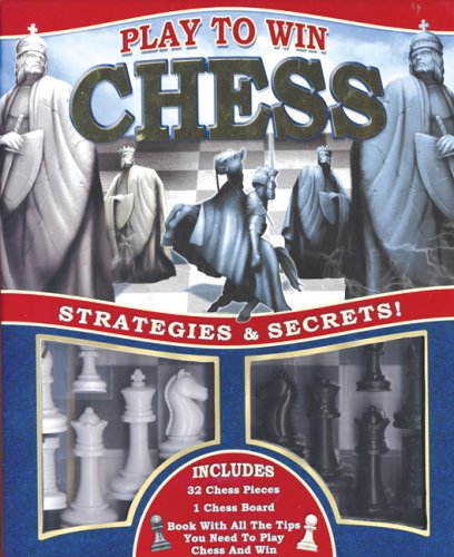 9781592237265: Play to Win: Chess: Strategies and Secrets!