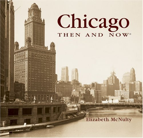 9781592237326: Chicago Then and Now (Then & Now)