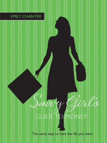 9781592237449: The Savvy Girl's Guide to Money: The Savvy Way to Have the Life You Want