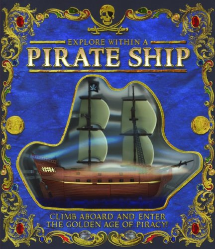 9781592237456: Explore Within a Pirate Ship