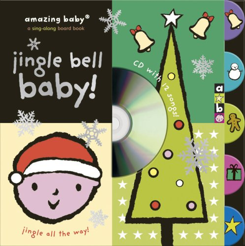 9781592238460: Amazing Baby Jingle Bell Baby!: A Sing-along Board Book (Amazing Baby Sing-along)