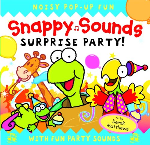 Snappy Sounds: Surprise Party!: Harwood, Beth