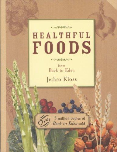 Healthful Foods: Kloss, Jethro