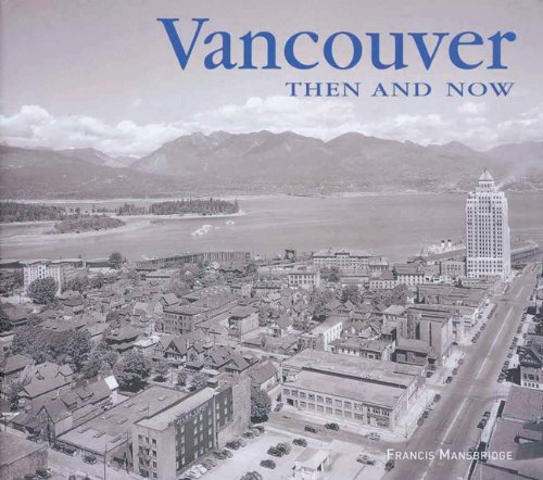 9781592239177: Vancouver (Then & Now (Thunder Bay Press))