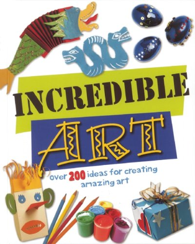 Incredible Art: Over 200 Ideas For Creating Amazing Art (1592239439) by Sue Nicholson; Deri Robins; Fiona Macdonald