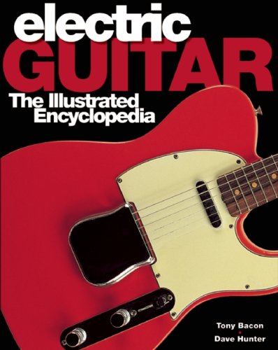 Electric Guitar: The Illustrated Encyclopedia (1592239668) by Dave Hunter; Tony Bacon