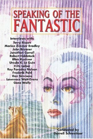 Speaking of the Fantastic: Interviews with Writers of Science Fiction and Fantasy (1592240011) by Schweitzer, Darrell