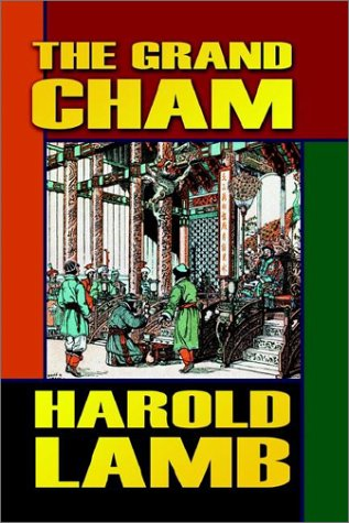 The Grand Cham (1592240224) by Harold Lamb