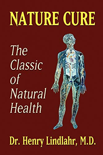 9781592240708: Nature Cure: Philosophy & Practice Based on the Unity of Disease & Cure