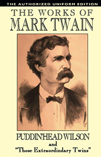 Pudd'nhead Wilson and Those Extraordinary Twins: The: Twain, Mark, Clemens,