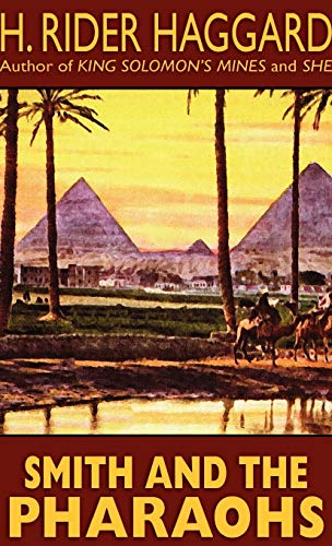 Smith and the Pharaohs and Other Tales (9781592241699) by H. Rider Haggard