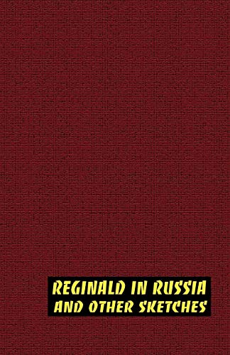 Reginald in Russia and Other Sketches: Saki