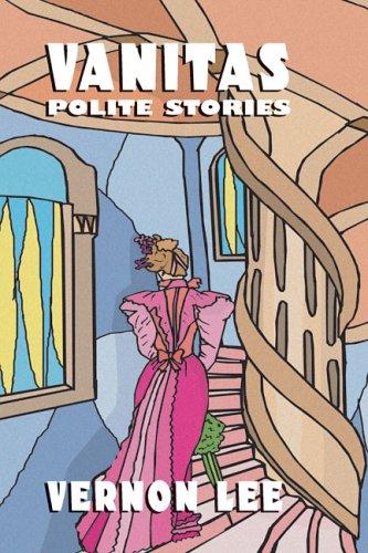 9781592242207: Vanitas: Polite Stories