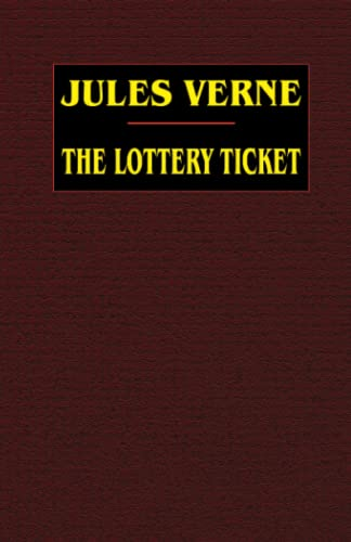 The Lottery Ticket (Paperback): Jules Verne