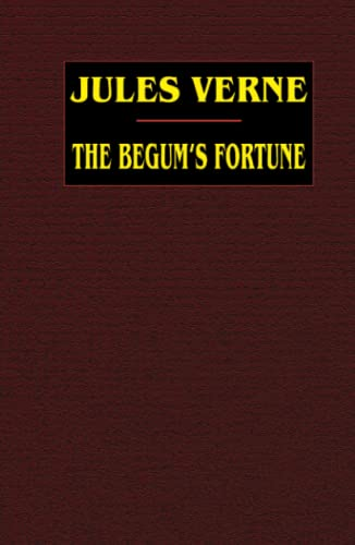 9781592242566: The Begum's Fortune