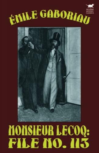 Monsieur Lecoq: File No. 113: Emile Gaboriau