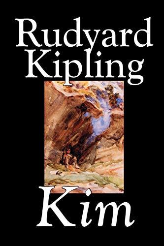 Kim by Rudyard Kipling, Fiction, Literary: Kipling, Rudyard