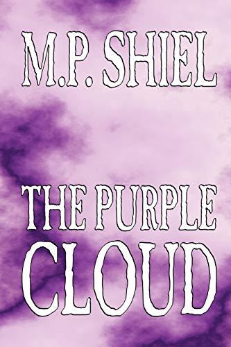 9781592243662: The Purple Cloud by M. P. Shiel, Fiction, Literary, Horror