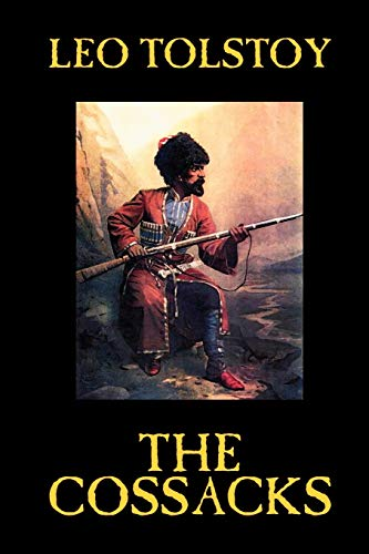 9781592243785: The Cossacks by Leo Tolstoy, Fiction, Classics, Literary