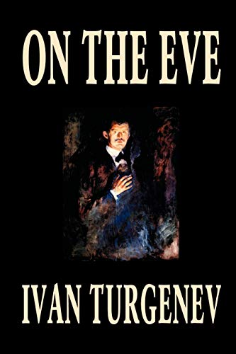 On the Eve 9781592243877 First published in 1859, ON THE EVE (of the Russian revolution) is another of Turgenev's lyrical idealist works. Ivan Sergeevich Turgenev (1818-1883) defined the philosophy of nihilism and social change and yet managed to dwell on the bittersweet romanticism of Russia's fading nobility. This is a story of Elena, a young spiritually passionate woman with intense social principles, who abandons her family, home, and country, to follow Insarov, a romantic revolutionary rebel to his native Bulgaria. A classic novel of the courage of life choices on the brink of global change.