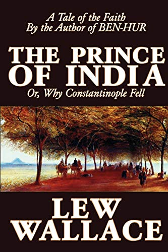9781592243952: The Prince of India by Lew Wallace, Fiction, Literary, Historical