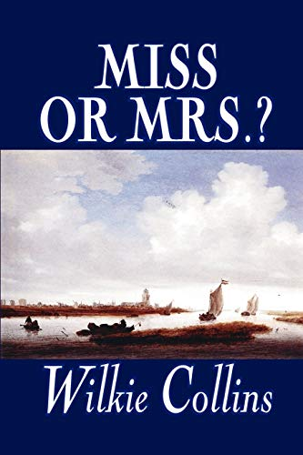 9781592244010: Miss or Mrs.? by Wilkie Collins, Fiction, Classics, Short Stories