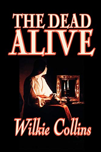 9781592244041: The Dead Alive by Wilkie Collins, Fiction, Classics