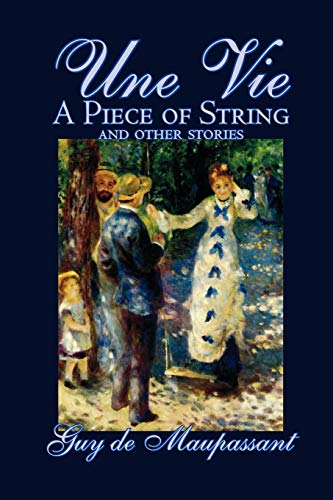 9781592244232: Une Vie, A Piece of String and Other Stories