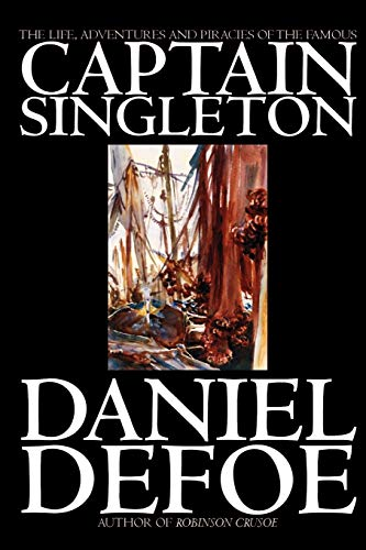 9781592244263: The Life, Adventures and Piracies of the Famous Captain Singleton by Daniel Defoe, Fiction, Classics, Action & Adventure