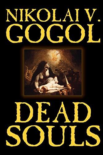 9781592244577: Dead Souls by Nikolai Gogol, Fiction, Classics
