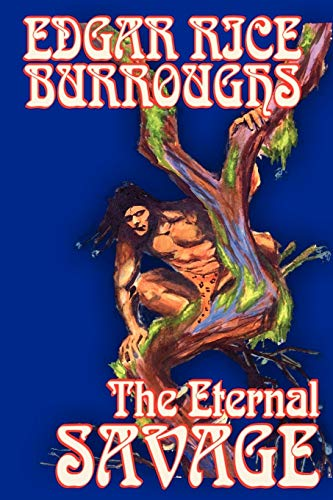 9781592244935: The Eternal Savage by Edgar Rice Burroughs, Fiction, Fantasy