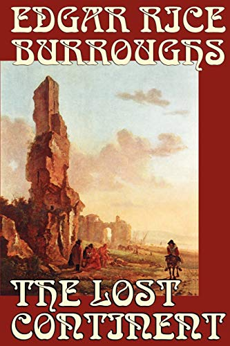 9781592244966: The Lost Continent by Edgar Rice Burroughs, Science Fiction