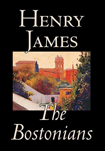 9781592245291: The Bostonians by Henry James, Fiction, Literary